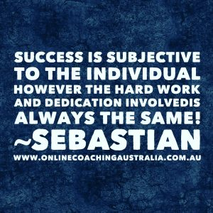 Online Coaching Australia - Words of Wisdom - Quotes - Success & Hard Work