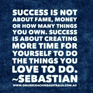 Online Coaching Australia - Words of Wisdom - Quotes - Success & Time