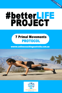 #betterLife-#better7PrimalMovementseAwarenessProtocol-Cover
