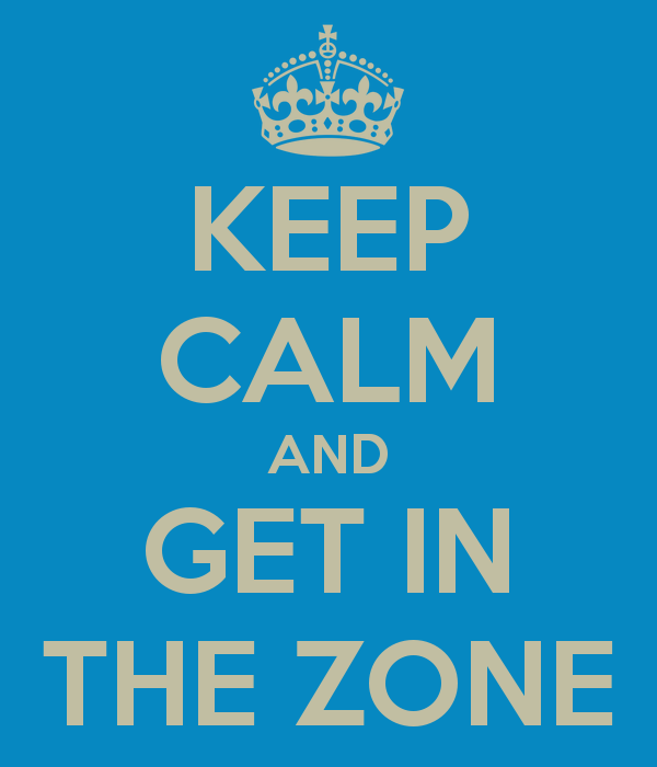 keep-calm-and-get-in-the-zone-5